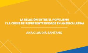 LA RELACIÓN ENTRE EL POPULISMO Y LA CRISIS