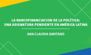 LA NARCOFINANCIACIÓN DE LA POLÍTICA: UNA