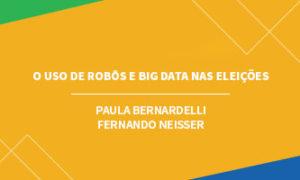 O Uso de Robôs e Big Data nas Eleições