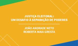 Justiça eleitoral: um desafio à separação