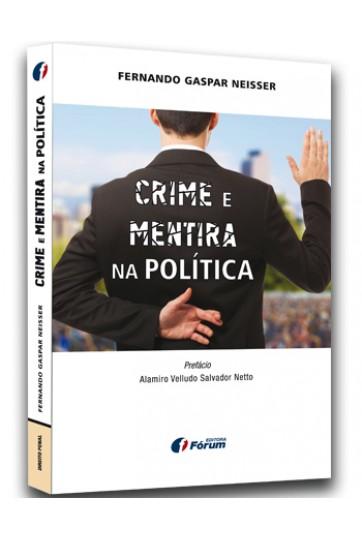 2016.-NEISSER-Fernando-Gaspar-Crime-e-mentira-na-politica