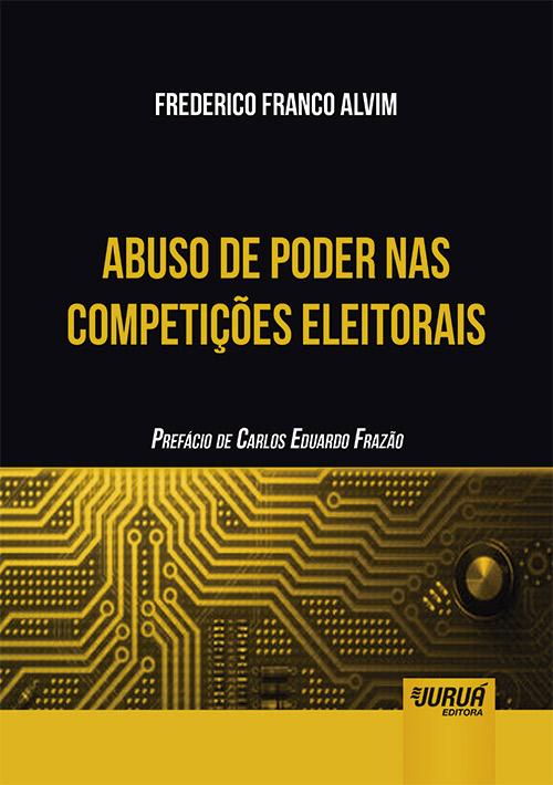 2019.-ALVIM-Frederico-Franco.-Abuso-de-poder nas-Competicoes-Eleitorais