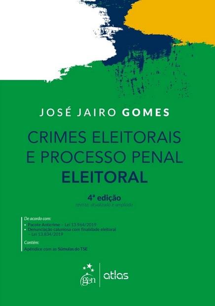 2020-Gomes-Jose-Jairo-Crimes-Eleitorais-e-Processo-Penal-Eleitoral